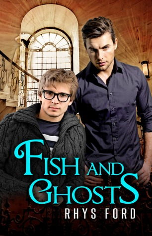 Book Review of Rhys Ford's – Fish and Ghosts